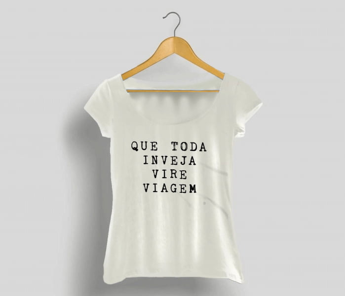 Camisa Feminina Que Toda Inveja vire Viagem